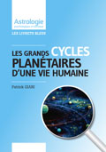 Astrologie Patrick Giani: Grands Cycles