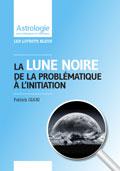 astrologie patrick giani : Lune Noire