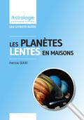astrologie patrick giani Planetes Lentes en maisons