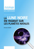 astrologie patrick giani :Transits Lune noire