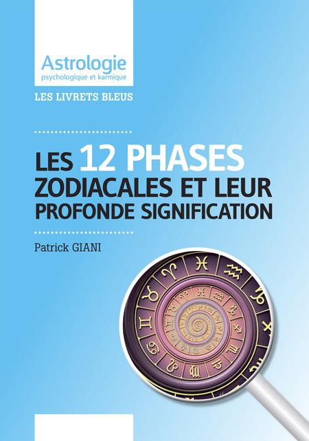 Les 12 phases du zodiaque
