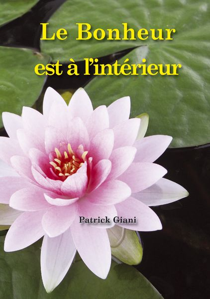 Patrick Giani Spiritualité Le bonheur
